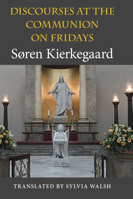 Discourses at the Communion on Fridays, Søren Kierkegaard