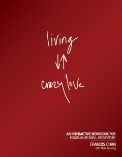 Living Crazy Love, Francis Chan, Mark Beuving