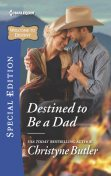 Destined to be a Dad, Christyne Butler