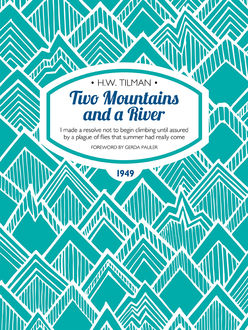 Two Mountains and a River, Harold Tilman