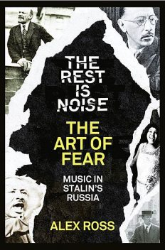 The Rest Is Noise Series: The Art of Fear, Alex Ross