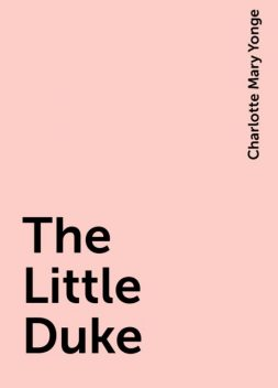 The Little Duke, Charlotte Mary Yonge