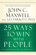 25 Ways to Win with People, Maxwell John, Leslie Parrott