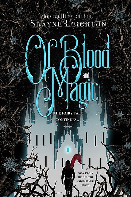 Of Blood and Magic, Shayne Leighton