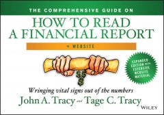 The Comprehensive Guide on How to Read a Financial Report, John A.Tracy, Tage Tracy