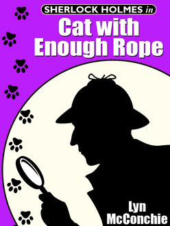 Sherlock Holmes in Cat with Enough Rope, Lyn McConchie