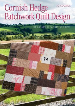 Cornish Hedge Patchwork Quilt Design, Jo Colwill