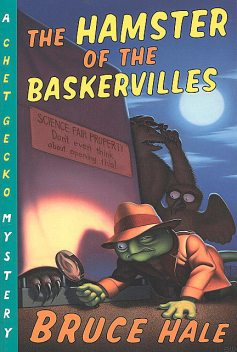 The Hamster of the Baskervilles, Bruce Hale
