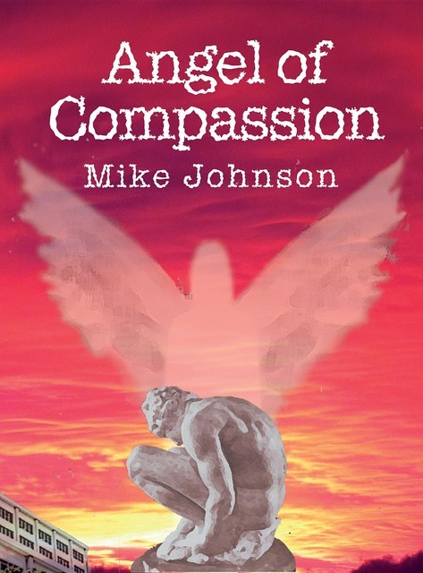Angel of Compassion, Mike Johnson