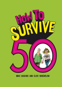 How to Survive 50, Clive Whichelow, Mike Haskins