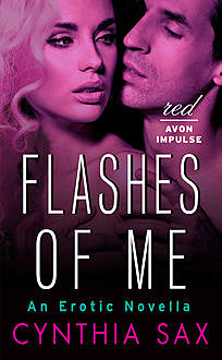 Flashes of Me: An Erotic Novella, Cynthia Sax