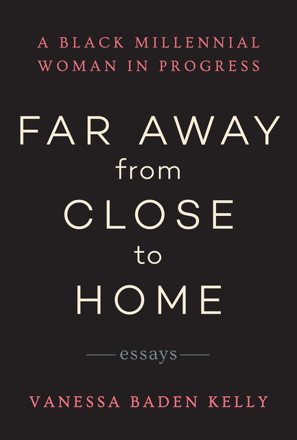 Far Away from Close to Home, Vanessa Kelly