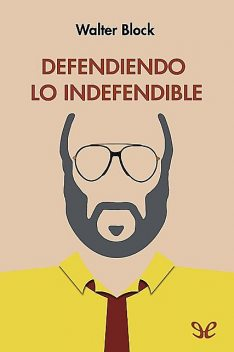 Defendiendo lo indefendible, Walter Block