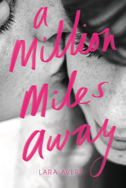 A Million Miles Away, Lara Avery