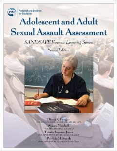 Adolescent and Adult Sexual Assault Assessment 2e, M.B.A., MSN, APN, DNP, RN, CPN, Diana Faugno, DF-IAFN, DNSc, FAAFS, FAAN, FNP-BC, Patricia M. Speck, CPNP, SANE-P, SANE-A, AFN-BC, PCNS, Stacey A. Mitchell, Trinity Ingram-Jones