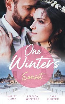 One Winter's Sunset, Rebecca Winters, Cara Colter, Shirley Jump