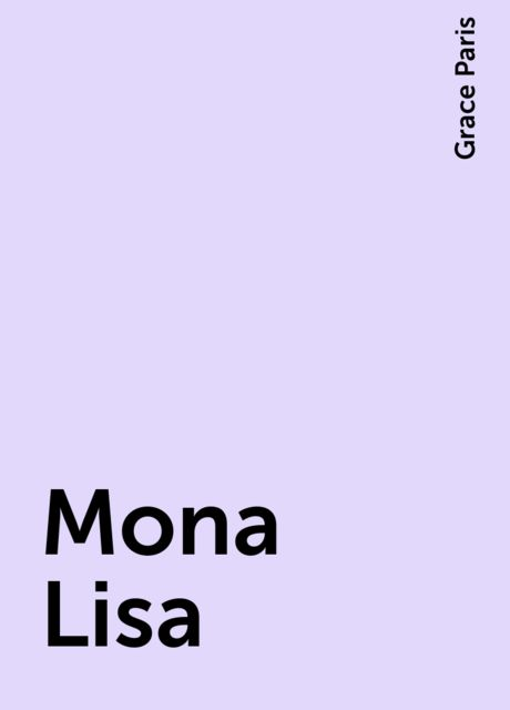 Mona Lisa, Grace Paris