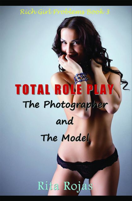 Total Role-Play: The Photographer and the Model, Rita Rojas