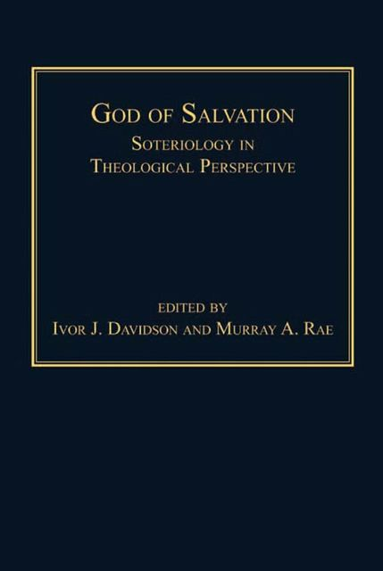 God of Salvation, Ivor J.Davidson, Murray Rae
