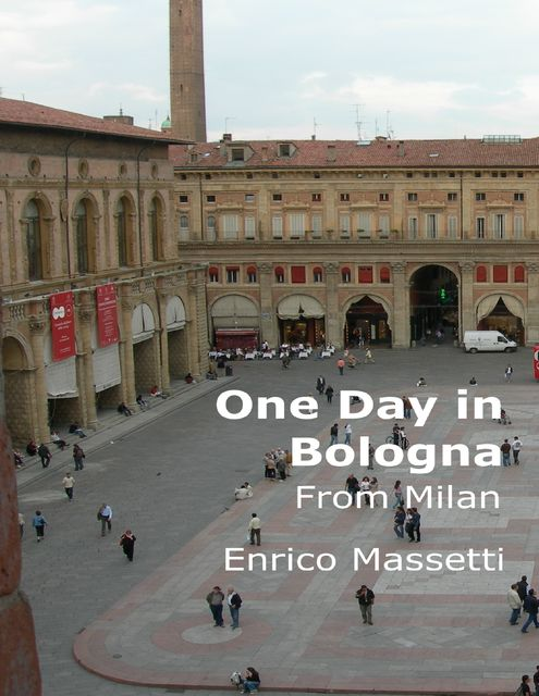 One Day in Bologna from Milan, Enrico Massetti