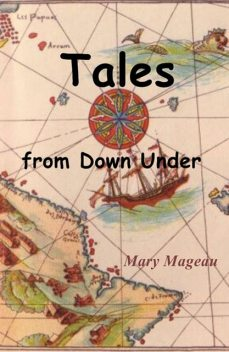 Tales From Down Under, Mary Mageau