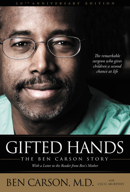 Gifted Hands 20th Anniversary Edition, Ben Carson