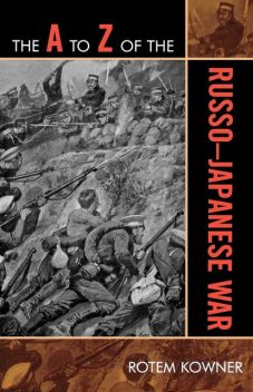 The A to Z of the Russo-Japanese War, Rotem Kowner