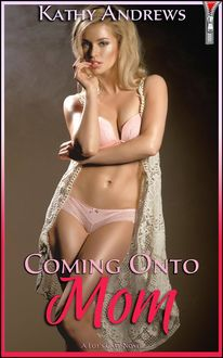 Coming Onto Mom (Outrageous Annotated Edition), Kathy Andrews