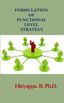 Formulation of Functional Level Strategy, Hiriyappa B