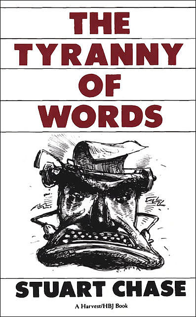 The Tyranny of Words, Stuart Chase