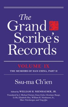 The Grand Scribe's Records, Volume IX, Ssu-ma Ch'ien
