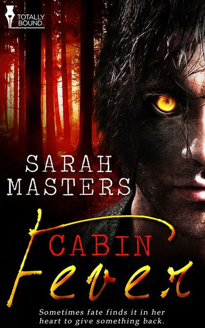 Cabin Fever, Sarah Masters
