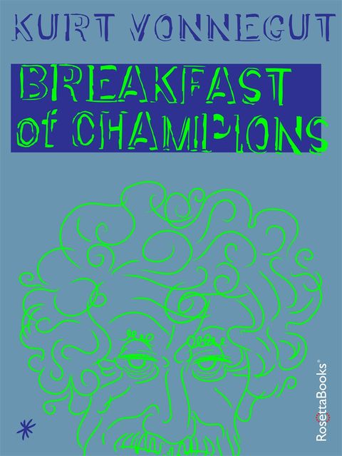 Breakfast of champions, Kurt Vonnegut
