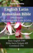 English Latin Romanian Bible – The Gospels – Matthew, Mark, Luke & John, Truthbetold Ministry