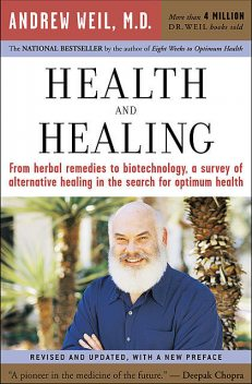 Health and Healing, Andrew Weil