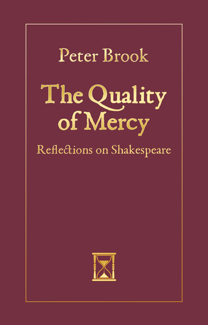 The Quality of Mercy, Peter Brook