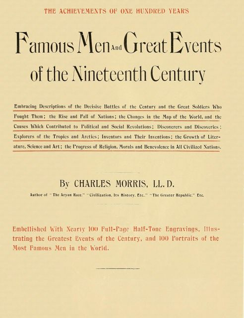 Famous Men and Great Events of the Nineteenth Century, Charles Morris