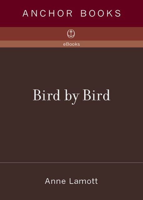 Bird by Bird, Anne Lamott