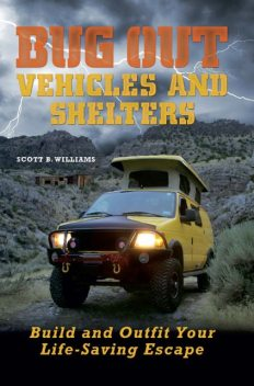 Bug Out Vehicles and Shelters, Scott Williams