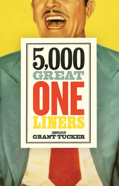 5,000 Great One Liners, Grant Tucker