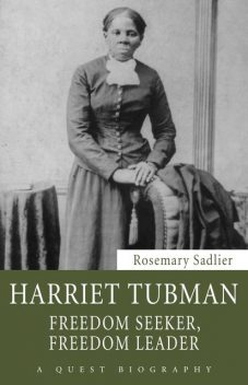 Harriet Tubman, Rosemary Sadlier