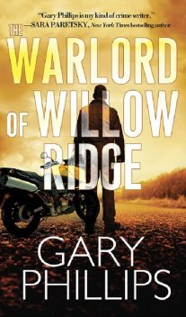 The Warlord of Willow Ridge, Gary Phillips