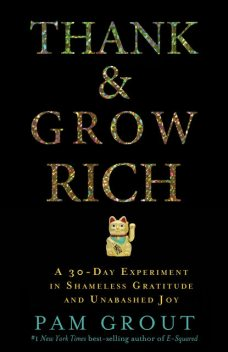 Thank & Grow Rich, Pam Grout