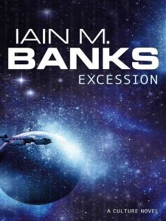 Excession, Iain Banks