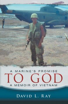 A Marine's Promise To God, David Ray