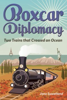 Boxcar Diplomacy, Jane Sweetland
