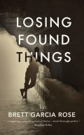 Losing Found Things, Brett Garcia Rose