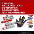 Ethical Hacking and Computer Securities for Beginners, Elaiya Iswera Lallan