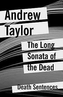 The Long Sonata of the Dead, Andrew Taylor