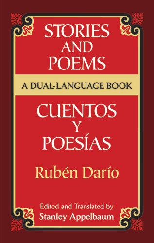 Stories and Poems/Cuentos y Poesías, Ruben Dario